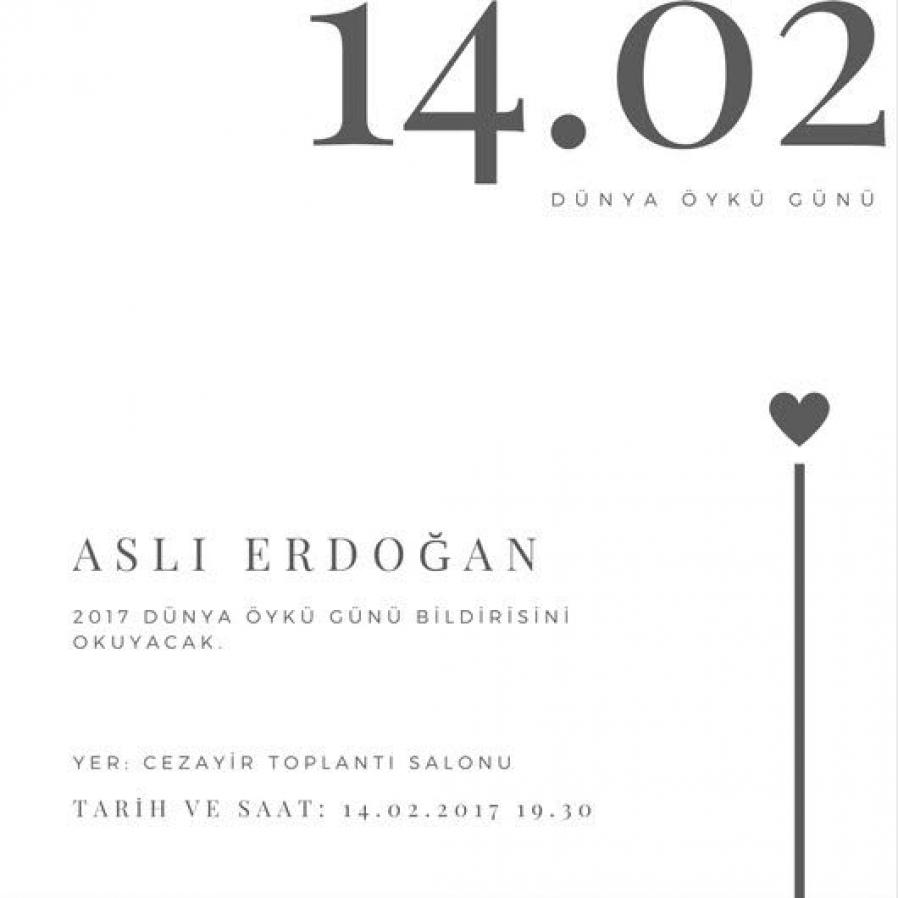 14 Şubat Dünya Öykü Gününde Aslı Erdoğan 2017 Dünya Öykü Günü bildirisini okuyacak.