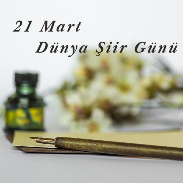 21 Mart Dünya Şiir Günü