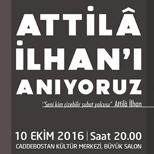 Attila İlhan Kadıköy'de anılacak.