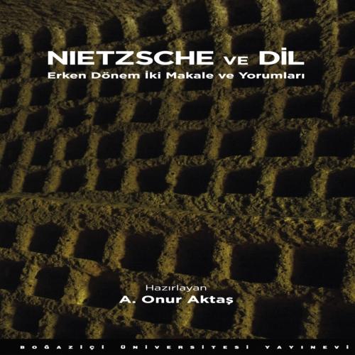 Boğaziçi Üniversitesi Yayınevi, 'Nietzsche ve Dil' adlı yeni kitabını okurlarıyla buluşturuyor.