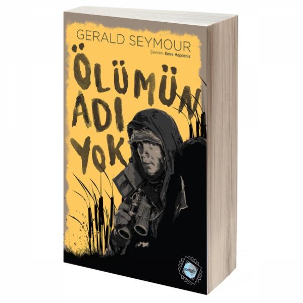 Casusluk Romanlarının Yaşayan Ustası Gerald Seymour'dan Ölümün Adı Yok