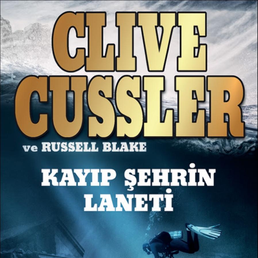 Clive Cussler'dan Yepyeni Bir Roman: Kayıp Şehrin Laneti