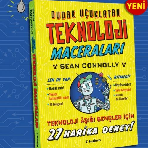 Dudak Uçuklatan Teknoloji Maceraları Sean Connolly
