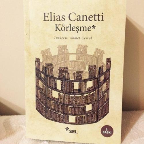 Elias Canetti ve Körleşme Üzerine