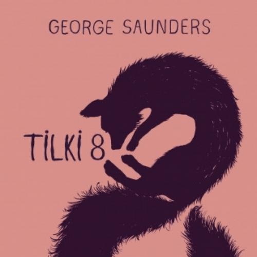 George Saunders'tan hiciv dolu bir öykü 'Tilki 8''